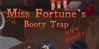 Miss Fortune's Booty Trap